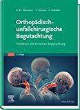 Details: Orthopädisch-unfallchirurgische Begutachtung